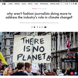 why aren't fashion journalists doing more to address the industry's role in climate change?