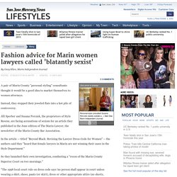 Fashion advice for Marin women lawyers called 'blatantly sexist'