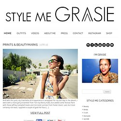 STYLE ME GRASIE | a blog about fashion & life by grasie mercedes