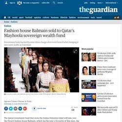 Fashion house Balmain sold to Qatar's Mayhoola sovereign wealth fund