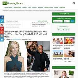 Fashion Week 2015 Runway: Michael Kors Net Worth Vs. Tory Burch Net Worth and More
