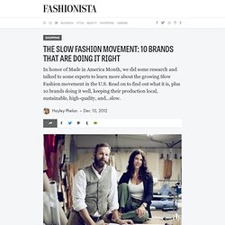 The Slow Fashion Movement: 10 Brands That Are Doing it Right