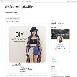 diy.fashion.nails.life.: diy: floral kimono