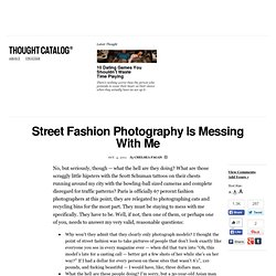 Street Fashion Photography Is Messing With Me