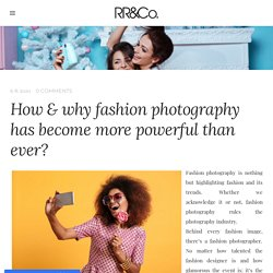 How & why fashion photography has become more powerful than ever? - Renee Rhyner