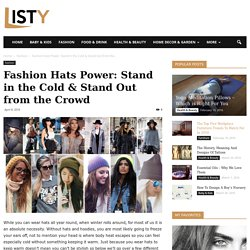 Fashion Hats Power: Stand in the Cold & Stand Out from the Crowd - ListY