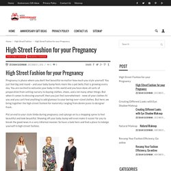 High Street Fashion for your pregnancy - The Men Anniversary Gifts