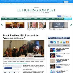 "Black Fashion: ELLE accusé de ""racisme ordinaire"""
