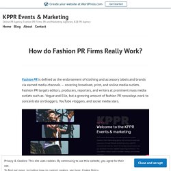 How do Fashion PR Firms Really Work? – KPPR Events & Marketing