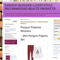 FASHION BLOGGER LATEST STYLE RECOMMENDED BEAUTY PRODUCTS: Mini Penguin Pajama Set - Penguin Pajamas Womens