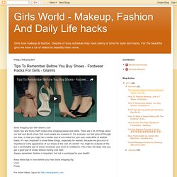 Girls World - Makeup, Fashion And Daily Life hacks: Tips To Remember Before You Buy Shoes - Footwear Hacks For Girls - Glamrs