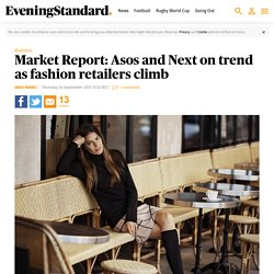 Market Report: Asos and Next on trend as fashion retailers climb