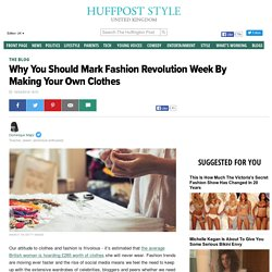 Why You Should Mark Fashion Revolution Week By Making Your Own Clothes