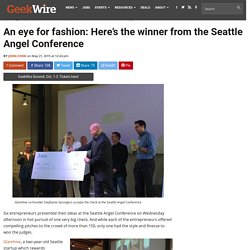 An eye for fashion: Here's the winner from the Seattle Angel Conference