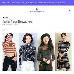 Fashion Trends Then And Now