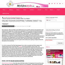 ONLINE FASHION SHOPPING TURNING SWEET 16s TRENDY