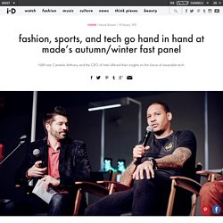 fashion, sports, and tech go hand in hand at made's autumn/winter fast panel