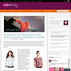 Spread the Fashion Mayhem with striking Fashion Collection at Lazada