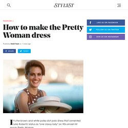 How to make the Pretty Woman dress