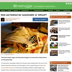 How can fashion be 'sustainable' or 'ethical'?