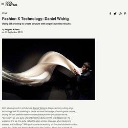 Fashion X Technology: Daniel Widrig
