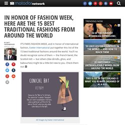 In honor of fashion week, here are the 15 best traditional fashions from around the world