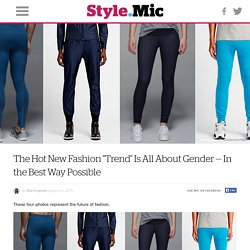 """The Hot New Fashion """"Trend"""" Is All About Gender — In the Best Way Possible"""