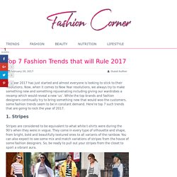 Top 7 Fashion Trends to Look Forward to in 2017