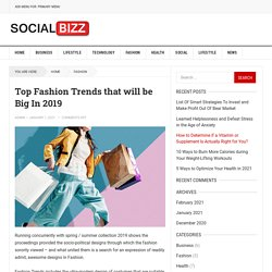 Top Fashion Trends that will be Big In 2019