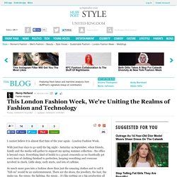This London Fashion Week, We're Uniting the Realms of Fashion and Technology