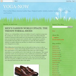 VOGA-NOW: MEN'S FASHION WORLD UPDATE: THE TRENDY FORMAL SHOES