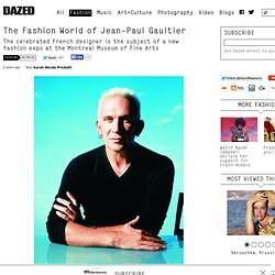 The Fashion World of Jean-Paul Gaultier
