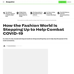 How the Fashion World Is Stepping Up to Help Combat COVID-19