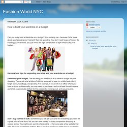 Fashion World NYC: How to build your wardrobe on a budget