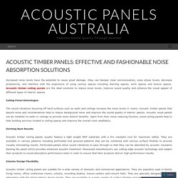 Acoustic Timber Panels: Effective and Fashionable Noise Absorption Solutions