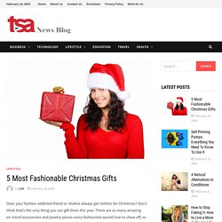 5 Most Fashionable Christmas Gifts By TSA News Blog