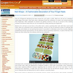 Nail Wraps - A Fashionable Decoration of Your Finger Nails