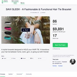 SAVI SLEEK - A Fashionable & Functional Hair Tie Bracelet by Terry Leon