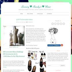9 DIY Fashionable Ideas - Luxury ♥ Ready 2 ♥ Wear