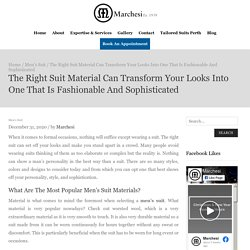 What Are The Most Popular, fashionable-and-sophisticated Men's Suit Materials?– Marchesi