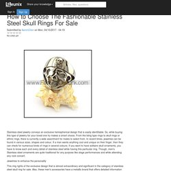 How to Choose The Fashionable Stainless Steel Skull Rings For Sale