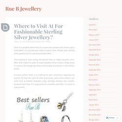 Where to Visit At For Fashionable Sterling Silver Jewellery?