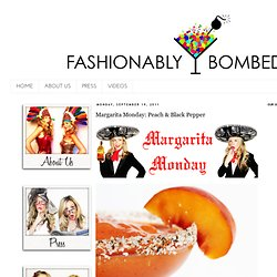 Fashionably Bombed: Margarita Monday: Peach & Black Pepper