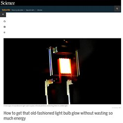 How to get that old-fashioned light bulb glow without wasting so much energy