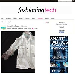 ‎www.fashioningtech.com/profiles/blogs/grado-zero-espace-interview