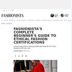 Fashionista's Complete Beginner's Guide to Ethical Fashion Certifications
