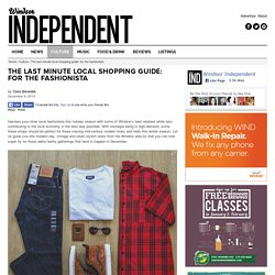 The last minute local shopping guide: for the fashionista - Windsor Independent