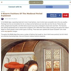 9 Bizarre Fashions of the Medieval Period Explained – Dusty Old Thing