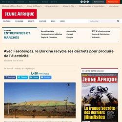 Avec Fasobiogaz, le Burkina recycle ses déchets pour produire de l'électricité