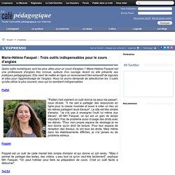 Marie-Hélène Fasquel : Trois outils indispensables pour le cours d'anglais